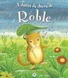 A dança da chuva de Roble - Paula Knight