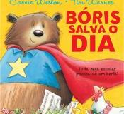 Bóris salva o dia -  Carrie Weston