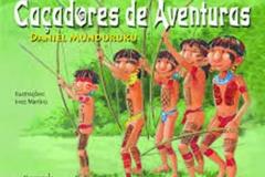 Caçadores de aventuras -  Daniel Munduruku