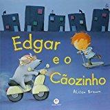 Edgar e o caozinho -  Alison Brown