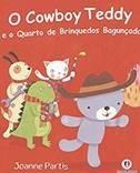 O cowboy Teddy e o quarto de brinquedos bagunçado - Joanne Partis