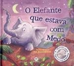 O elefante que estava com medo - Rachel Elliot