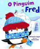 O pinguim Fred - Melanie Joyce