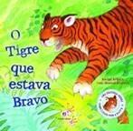 O tigre que estava bravo: uma história sobre como lidar com a raiva