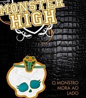 02- monster high o monstro mora ao lado