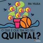 Livro-O-Que-E-Que-Tem-No-Seu-Quintal-Bia-Villela-3430690