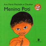 O MENINO POTI – Ana Maria Machado e Claudius